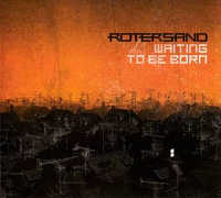 "ROTERSAND ""WAITING TO BE BORN"" (MCD)"