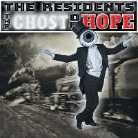 "THE RESIDENTS ""THE GHOST OF HOPE"" (LP (ED. LIM.))"
