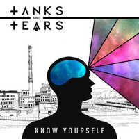 "TANKS AND TEARS ""KNOW YOURSELF"" (MCD)"