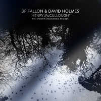 "BP FALLON & HOLMES, DAVID ""HENRY MCCULLOUGH (THE ANDREW WEATH REMIXES)"" (12"")"